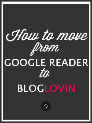 How to move your Google Reader feed to BlogLovin