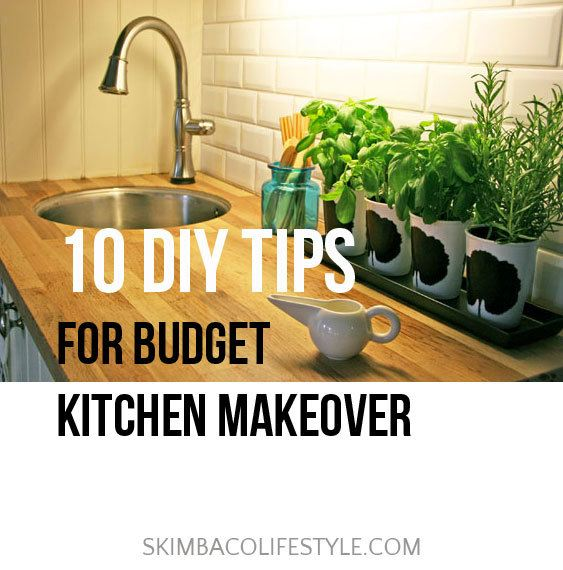 10 Awesome Kitchen Makeovers: 10 DIY Tips For A Budget Kitchen Makeover