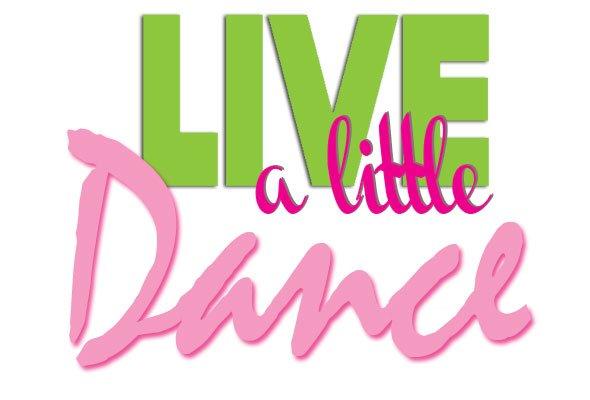 live a little: dance