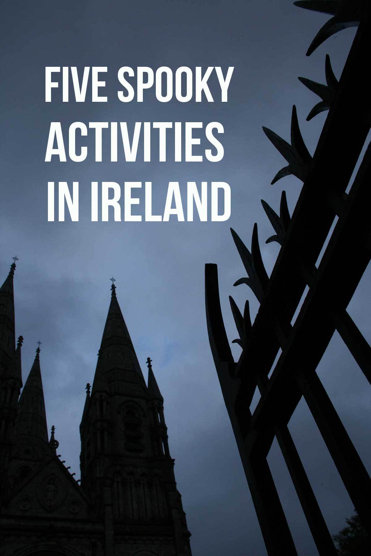 Five Spooky Activities in Ireland