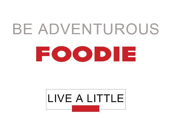 live-a-little-FOODIE