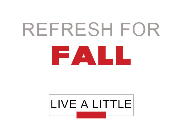 live-a-little-refresh-for-fall