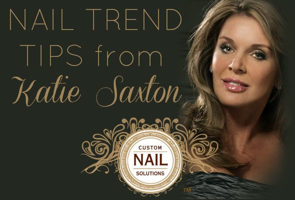 nail trends, katie saxton, custom nail solutions, trendy nails