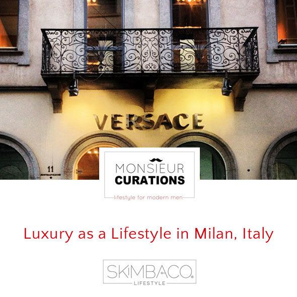 Luxury as a Lifestyle in Milan