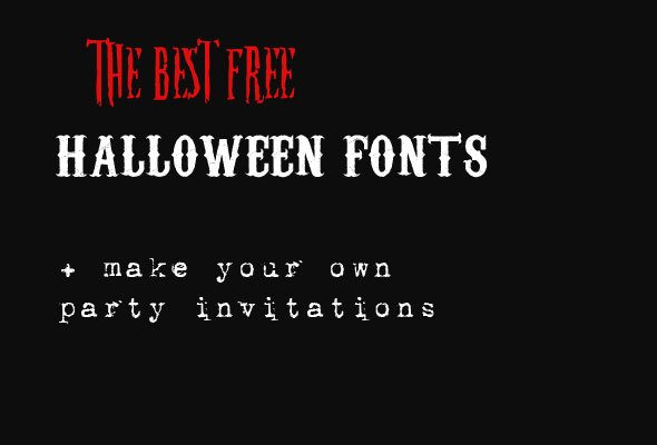 The Best Free Halloween Fonts for Party Invitations