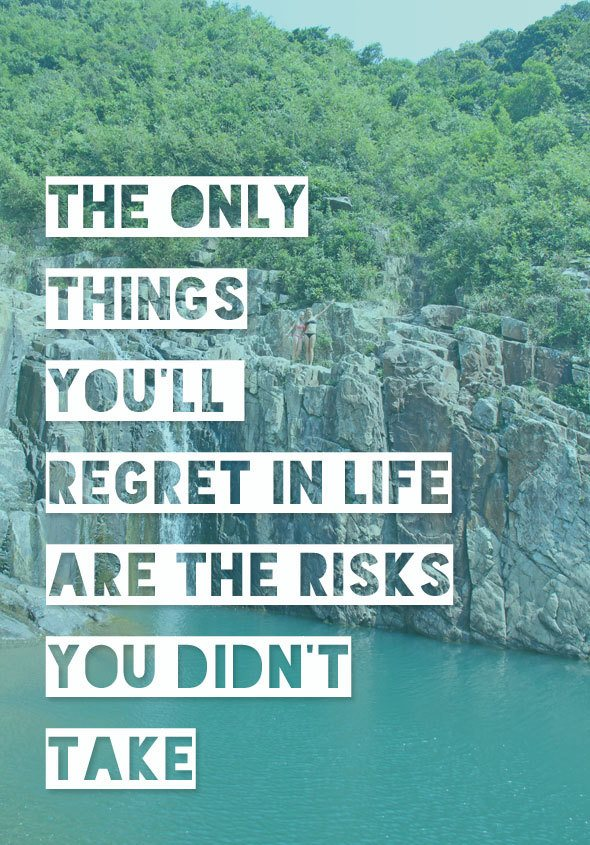 taking risk and living your life Risk taking blogging going to extremes addictions the type of relationships you want to have, and how you are going to live your life so how far do you go pushing your limits is one thing, but involving yourself in activities that can endanger your life is a different story healthy.