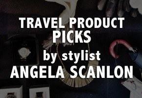 travel product picks by Angela Scanlon