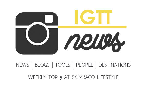 IGTT top 5 weekly Instagram News