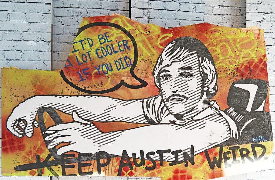 Keep it weird Austin, Texas