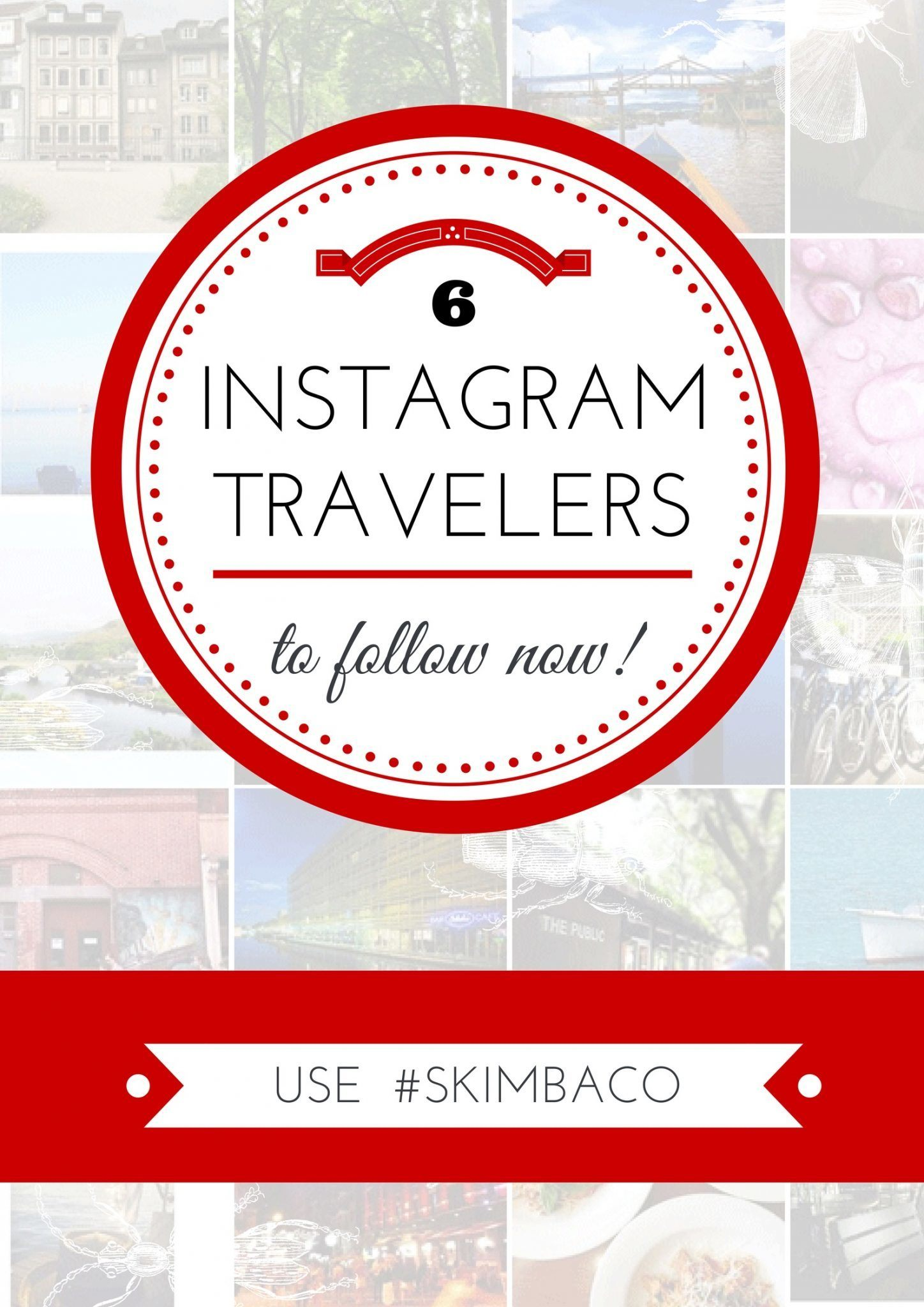 6 amazing travel accounts to follow on Instagram