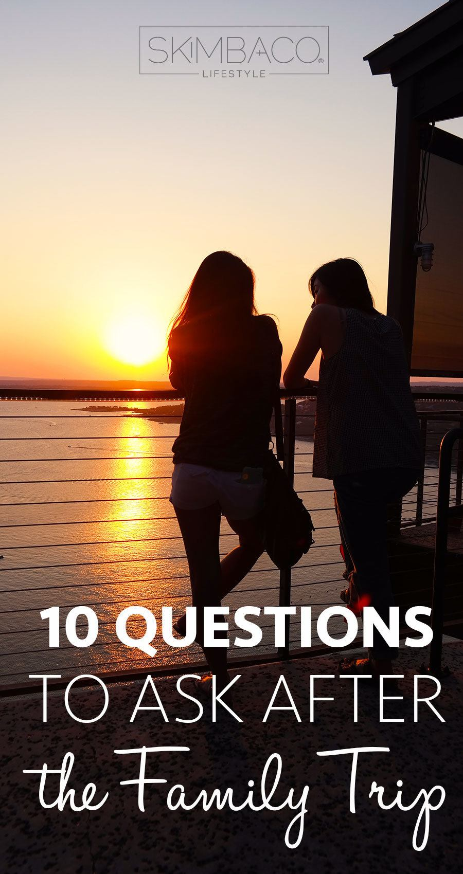 10 Questions to Ask Yourself after Your Family Travels ...
